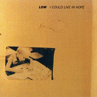 Low – I Could Live In Hope