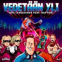 Dj Oku Luukkainen – Vedetaan yli (feat. Raptori)
