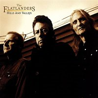 The Flatlanders – Hills and Valleys