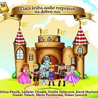Různí interpreti – Zlatá kniha audio rozprávok na dobrú noc