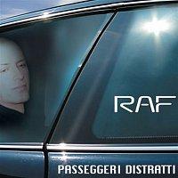 Raf – Passeggeri Distratti