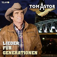 Tom Astor – Lieder fur Generationen