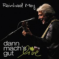 Reinhard Mey – Dann mach's gut - Live