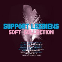 Support Lesbiens – Soft Collection (1994-2009)