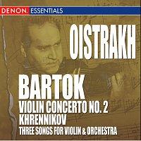 Igor Oistrakh – Bartok: Violin Concerto No. 2 - Khrennikov: 3 Songs for Violin & Orchestra