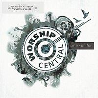 Worship Central – Lifting High