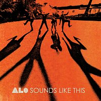 ALO – Sounds Like This