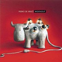 Wohnout – Pedro Se Vrací