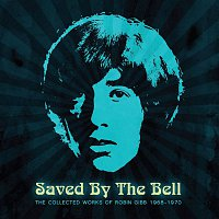 Robin Gibb – Saved By The Bell: The Collected Works Of Robin Gibb 1968-1970