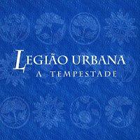 Legiao Urbana – A Tempestade