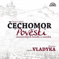 Miroslav Vladyka, Čechomor – Moyzesová: Pověsti moravských hradů a zámků