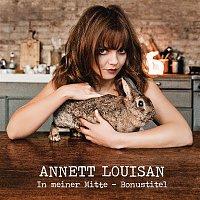 Annett Louisan – In meiner Mitte - Bonustitel