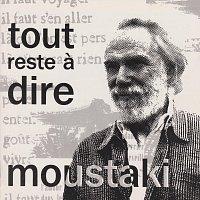 Georges Moustaki – Tout reste a dire