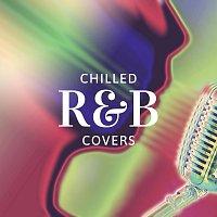 Různí interpreti – Chilled R&B Covers