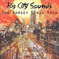 The Ramsey Lewis Trio – Big City Sounds
