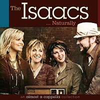 The Isaacs – The Isaacs Naturally: An Almost A Cappella Collection