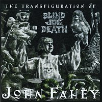 John Fahey – The Transfiguration Of Blind Joe Death