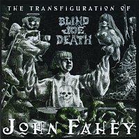 John Fahey – The Transfiguration Of Blind Joe Death