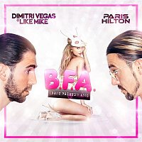 Dimitri Vegas & Like Mike, Paris Hilton & Dimitri Vegas – Best Friend's Ass