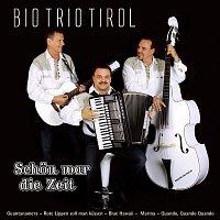 Bio Trio Tirol – Schon war die Zeit