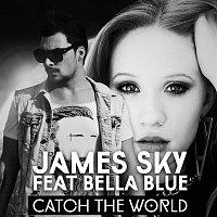 James Sky – Catch the World [feat. Bella Blue]