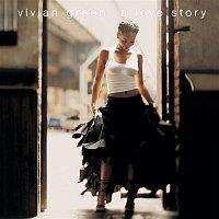 Vivian Green – A Love Story