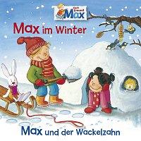 Max – 10: Max im Winter / Max und der Wackelzahn
