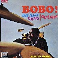 Willie Bobo – Bobo! Do That Thing