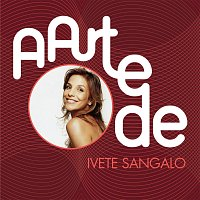 Ivete Sangalo – A Arte De Ivete Sangalo