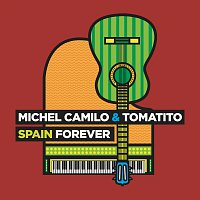 Michel Camilo, Tomatito – Spain Forever