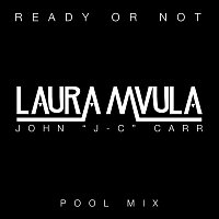 "Laura Mvula – Ready or Not (John ""J-C"" Carr Pool Mix)"