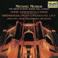 Jahja Ling, Royal Philharmonic Orchestra, Michael Murray – Dupré: Symphony for Organ and Orchestra in G Minor, Op. 25 - Rheinberger: Organ Concerto No. 1 in F Major, Op. 137