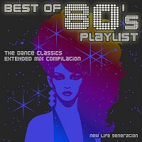 New Life Generation – Best of 80's Playlist - The Dance Classics Extended Remix Compilation