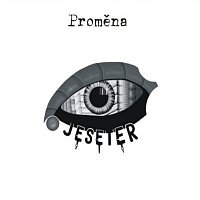 Jeseter – Proměna