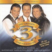 Klostertaler, Kastelruther Spatzen, Nockalm Quintett – Die groszen 3 der Volksmusik