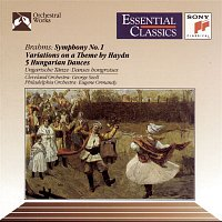 Eugene Ormandy, The Philadelphia Orchestra, Johannes Brahms, Philadelphia Orchestra – Brahms: Symphony No. 1; Variations on a Theme by Haydn; Five Hungarian Dances