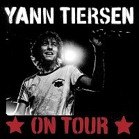 Yann Tiersen – On Tour