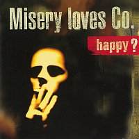 Misery Loves Co. – Happy?