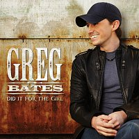 Greg Bates – Did It For The Girl