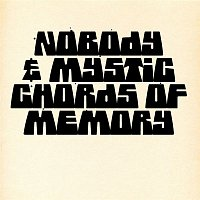 Nobody, Mystic Chords Of Memory – Broaden A New Sound