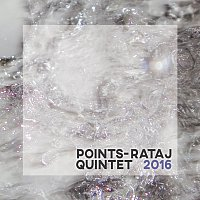 Points-Rataj Quintet – 2016