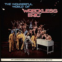 Wreckless Eric – The Wonderful World of Wreckless Eric