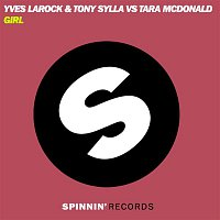 Yves Larock, Tony Sylla, Tara McDonald – Girl (Remixes)