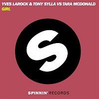 Tony Sylla, Tara McDonald, & Yves Larock – Girl (Remixes)