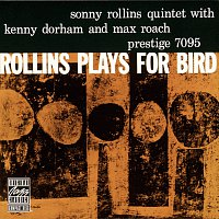 Sonny Rollins, Kenny Dorham, Max Roach – Rollins Plays For Bird