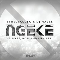 Sphectacula and DJ Naves, Beast, Hope, Leehleza – Ngeke
