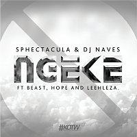 Sphectacula and DJ Naves, Beast, Hope, Leehleza – Ngeke