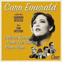 Caro Emerald – Deleted Scenes From The Cutting Room Floor - Live From Amsterdam