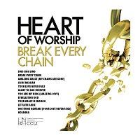 Různí interpreti – Heart Of Worship - Break Every Chain