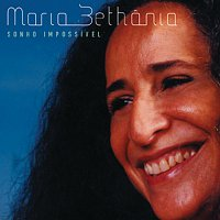 Maria Bethania – Sonho Impossível